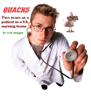 Quacks:  Two Years in a VA Nursing Home